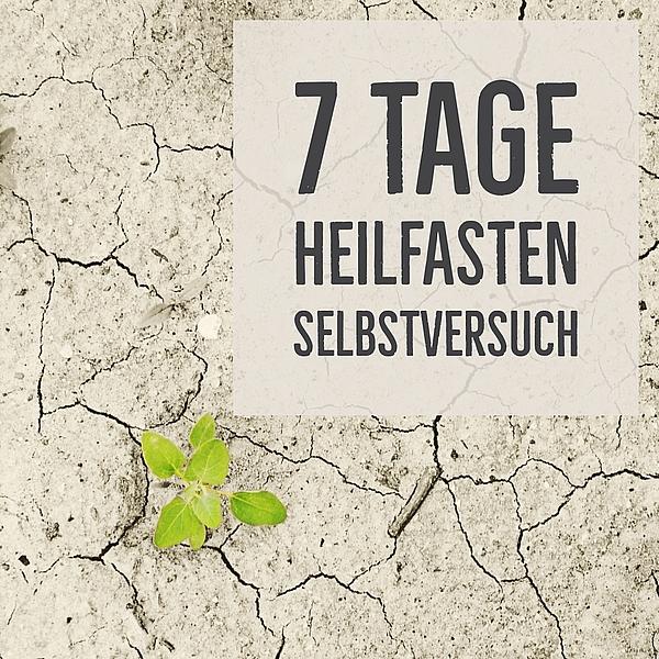Heilfasten 7 Tage