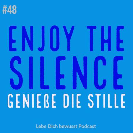 Genieße die Stille