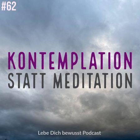 Kontemplation statt Meditation
